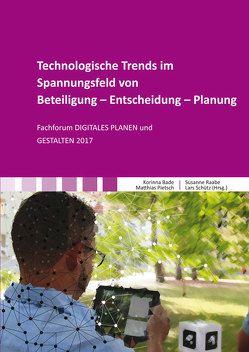 Technologische Trends im Spannungsfeld von Beteiligung – Entscheidung – Planung von Bade,  Korinna, Pietsch,  Matthias, Raabe,  Susanne, Schütz,  Lars