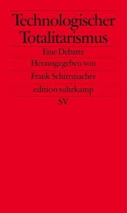 Technologischer Totalitarismus von Schirrmacher,  Frank