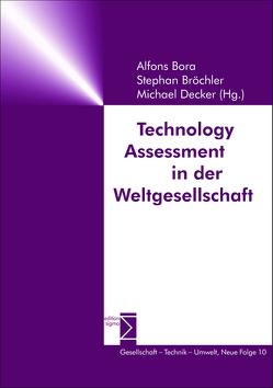 Technology Assessment in der Weltgesellschaft von Bora,  Alfons, Bröchler,  Stephan, Decker,  Michael