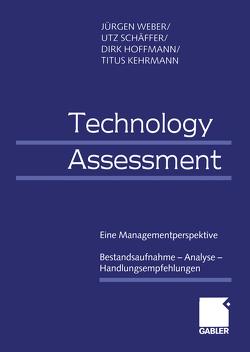 Technology Assessment von Hoffmann,  Dirk, Kehrmann,  Titus, Schäffer,  Utz, Weber,  Juergen