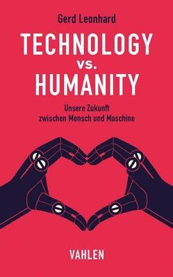 Technology vs. Humanity von Leonhard,  Gerd
