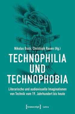 Technophilia und Technophobia von Buck,  Nikolas, Rauen,  Christoph
