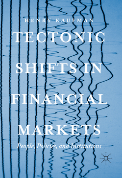 Tectonic Shifts in Financial Markets von Kaufman,  Henry
