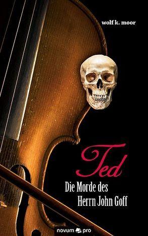 TED – Die Morde des Herrn John Goff von Goffriller,  Wolfgang Karl, moor,  wolf k.