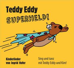 Teddy Eddy – Superheld von Höfer,  Ingrid