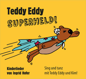 Teddy Eddy – Superheld von Höfer,  Ingrid
