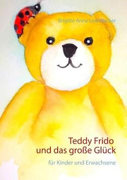 Teddy Frido und das große Glück von Wacker,  Brigitte Anna Lina