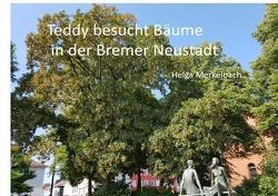 Teddy in … / Teddy besucht Bäume in der Bremer Neustadt von Merkelbach,  Helga