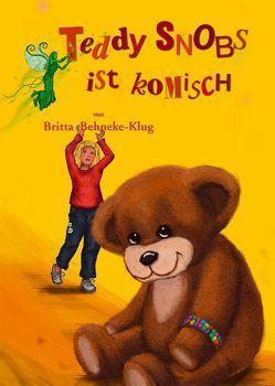 Teddy Snobs ist komisch von Behneke-Klug,  Britta, Beitmann,  Arne