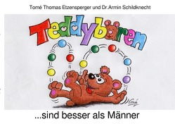 Teddybären sind besser als Männer von Etzensperger,  Tomé Thomas, Schildknecht,  Dr.Armin