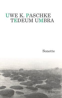 Tedeum Umbra von Paschke,  Uwe K.
