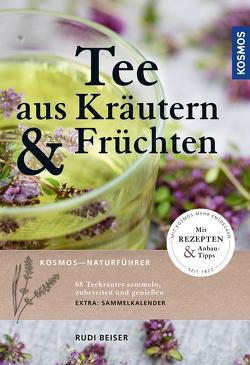 Tee aus Kräutern und Früchten von Beiser,  Rudi