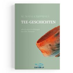 Tee-Geschichten von Knipphals,  Jan Philipp, Knipphals,  Martin Sotai