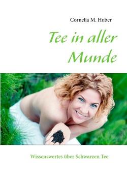 Tee in aller Munde von Huber,  Cornelia M.