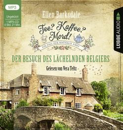 Tee? Kaffee? Mord! – Der Besuch des lächelnden Belgiers von Barksdale,  Ellen, Teltz,  Vera