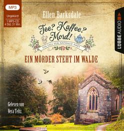 Tee? Kaffee? Mord! – Ein Mörder steht im Walde von Barksdale,  Ellen, Teltz,  Vera