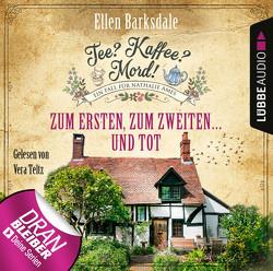 Tee? Kaffee? Mord! – Folge 08 von Barksdale,  Ellen, Teltz,  Vera
