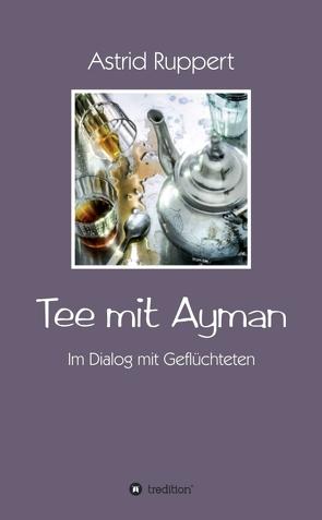 Tee mit Ayman von Ruppert,  Astrid