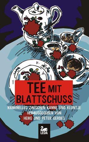 Tee mit Blattschuss von Gerdes,  Heike, Gerdes,  Peter