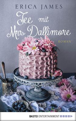 Tee mit Mrs Dallimore von James,  Erica, Moreno,  Ulrike
