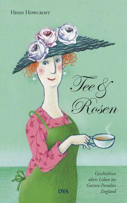 Tee & Rosen von Howcroft,  Heidi