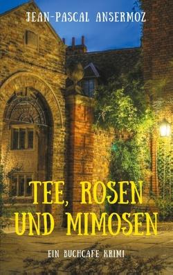 Tee, Rosen und Mimosen von Ansermoz,  Jean-Pascal