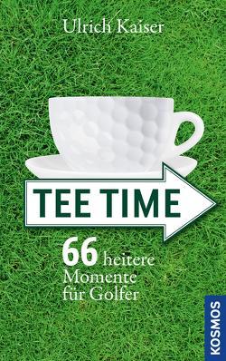 Tee Time von Kaiser,  Ulrich