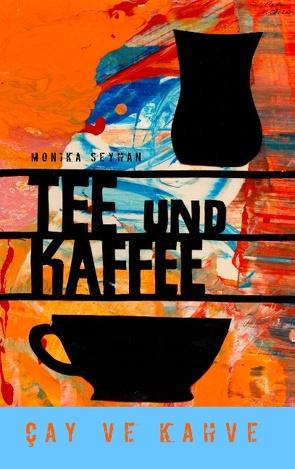 Tee und Kaffee von Seyhan,  Monika