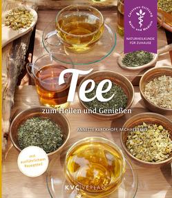 Tee zum Heilen und Genießen von Elies,  Michael, Kerckhoff,  Annette