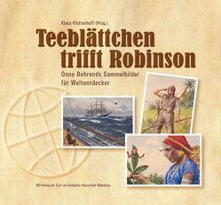 Teeblättchen trifft Robinson von Klattenhoff,  Klaus
