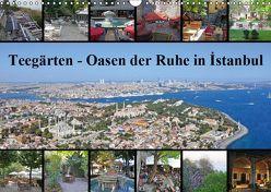 Teegärten – Oasen der Ruhe in Istanbul (Wandkalender 2019 DIN A3 quer) von Liepke,  Claus, Liepke,  Dilek
