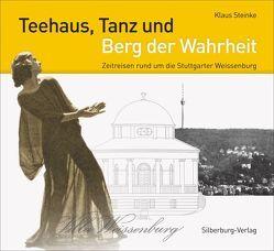 Teehaus, Tanz und Berg der Wahrheit von Steinke,  Klaus