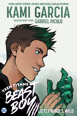 Teen Titans: Beast Boy – Jetzt wird's wild von Garcia,  Kami, Kentopf,  Sanni, Picolo,  Gabriel