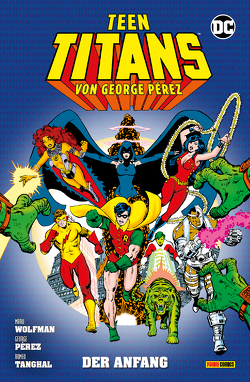 Teen Titans von George Perez von Chiaramonte,  Frank, Faßbender,  Jörg, Giordano,  Dick, Marcos,  Pablo, Pérez,  George, Swan,  Curt, Tanghal,  Romeo, Wolfman,  Marv