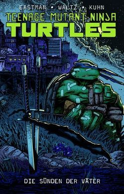 Teenage Mutant Ninja Turtles von Eastman,  Kevin, Kuhn,  Andy, Waltz,  Tom