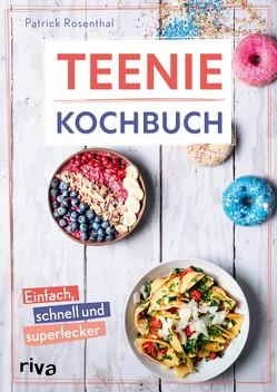 Teenie-Kochbuch von Rosenthal,  Patrick