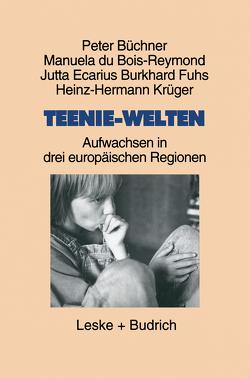 Teenie-Welten von Büchner,  Peter, du Bois-Reymond,  Manuela, Ecarius,  Jutta, Fuhs,  Burkhard, Krüger,  Heinz Hermann
