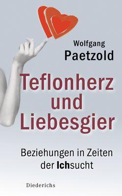 Teflonherz und Liebesgier von Paetzold,  Wolfgang