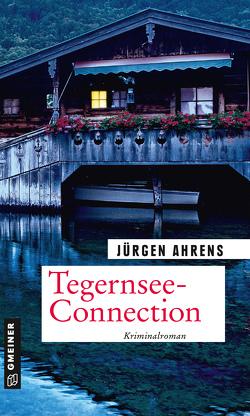 Tegernsee-Connection von Ahrens,  Jürgen