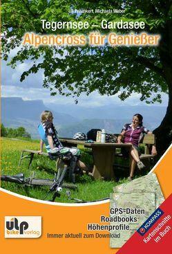 Tegernsee – Gardasee – Alpencross für Genießer von Preunkert,  Uli, Weber,  Michaela