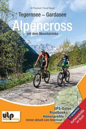 Tegernsee – Gardasee – Alpencross mit dem Mountainbike von Noack,  Thoralf, Preunkert,  Uli