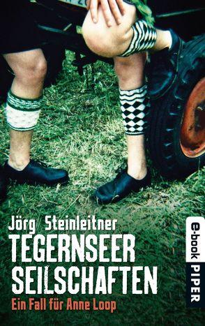 Tegernseer Seilschaften von Steinleitner,  Jörg