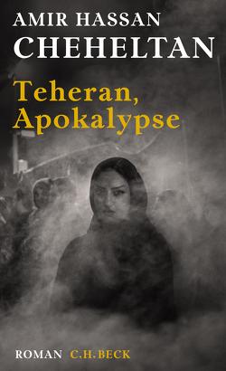 Teheran, Apokalypse von Baghestani,  Susanne, Cheheltan,  Amir Hassan, Scharf,  Kurt