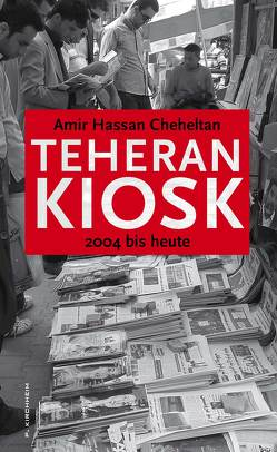 Teheran Kiosk von Baghestani,  Susanne, Banki,  Farsin, Cheheltan,  Amir Hassan, Himmelreich,  Jutta, Scharf,  Kurt