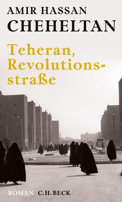 Teheran, Revolutionsstraße von Baghestani,  Susanne, Cheheltan,  Amir Hassan