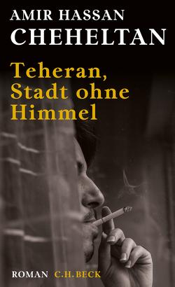 Teheran, Stadt ohne Himmel von Cheheltan,  Amir Hassan, Scharf,  Kurt