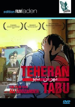 Teheran Tabu von Ebrahimi,  Zahra Amir, Marandi,  Arash, Rafizadeh,  Elmira, Soozandeh,  Ali, Yasar,  Bilal