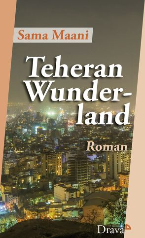Teheran Wunderland von Maani,  Sama