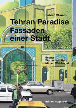 Tehran Paradise von Gent,  Werner van, Stamm,  Fabian, Waldvogel,  Miriam