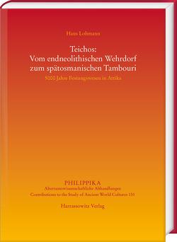 Teichos: Vom endneolithischen Wehrdorf zum spätosmanischen Tambouri von Lohmann,  Hans